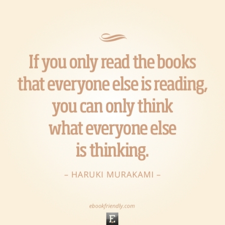 Quote-Haruki-Murakami-If-you-only-read-the-books-that-everyone-else-is-reading
